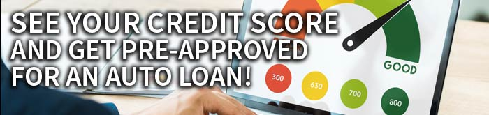 get pre-approved now and see your credit score